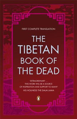 The Tibetan Book of the Dead.: First Complete Translation - Jinpa, Thupten (Editor), and Dalai Lama XIV (Introduction by), and Coleman, Graham (Editor)