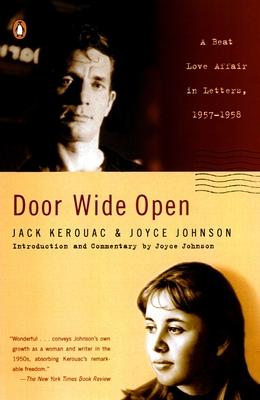 Door Wide Open: A Beat Love Affair in Letters, 1957-1958 - Kerouac, Jack, and Johnson, Joyce
