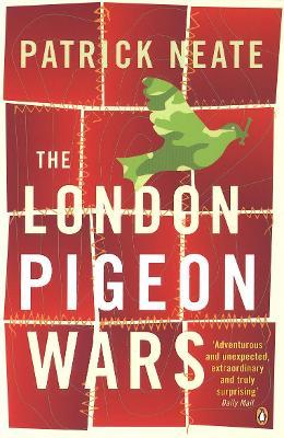 The London Pigeon Wars - Neate, Patrick