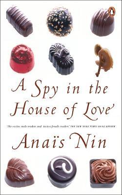 A Spy in the House of Love - Nin, Anais