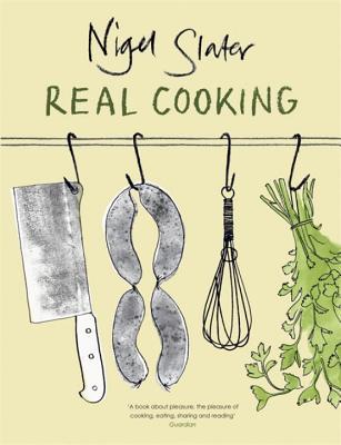 Real Cooking - Slater, Nigel