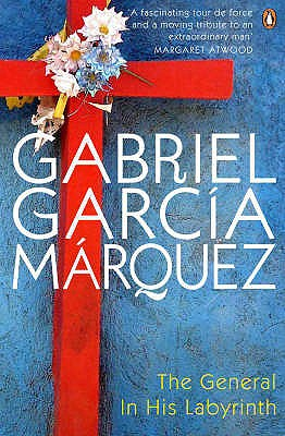 The General in His Labyrinth - Garcia Marquez, Gabriel