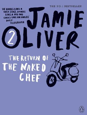 The Return of the Naked Chef - Oliver, Jamie