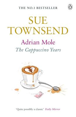 Adrian Mole: The Cappuccino Years - Townsend, Sue