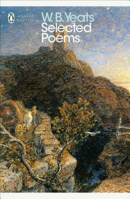 W.B. Yeats: Selected Poems - Yeats, William Butler