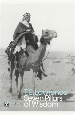 Seven Pillars of Wisdom: A Triumph - Lawrence, T. E.
