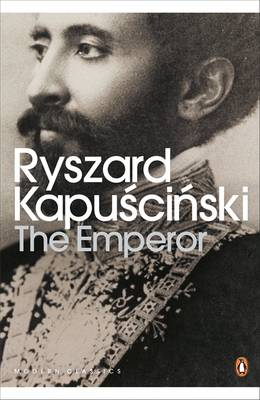 The Emperor: Downfall of an Autocrat - Kapuscinski, Ryszard, and Ascherson, Neal (Introduction by)