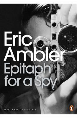 Epitaph for a Spy - Ambler, Eric, and Fenton, James (Introduction by), and Mazower, Mark (Introduction by)