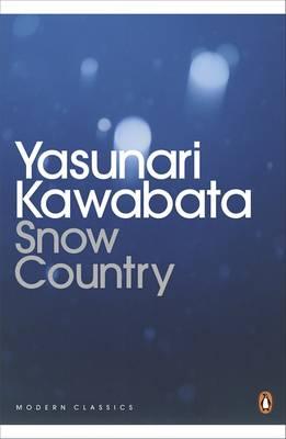 Snow Country - Kawabata, Yasunari, and Seidensticker, Edward G. (Translated by)
