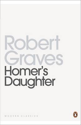 Homer's Daughter - Graves, Robert