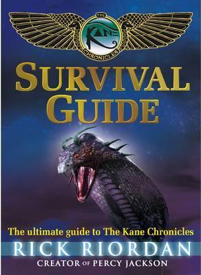 The Kane Chronicles: Survival Guide - Riordan, Rick
