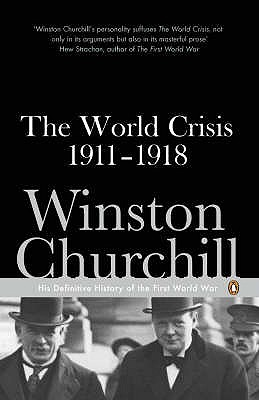 The World Crisis 1911-1918 - Churchill, Winston, and Gilbert, Martin (Preface by)