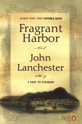 Fragrant Harbor - Lanchester, John