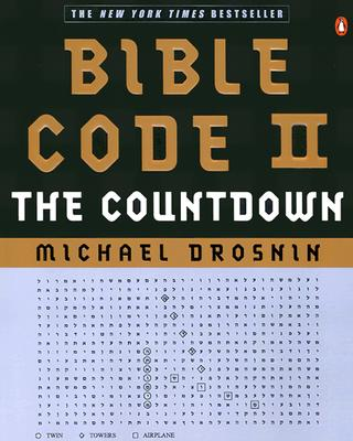 Bible Code II: The Countdown - Drosnin, Michael