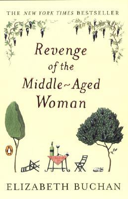 Revenge of the Middle-Aged Woman - Buchan, Elizabeth