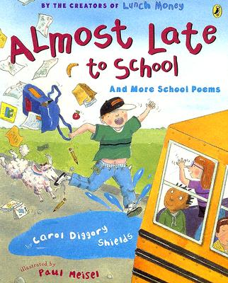 Almost Late to School: And More School Poems - Shields, Carol Diggory