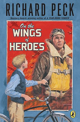 On the Wings of Heroes - Peck, Richard