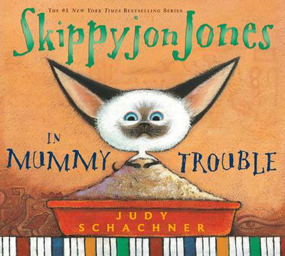 Skippyjon Jones in Mummy Trouble - Schachner, Judith Byron