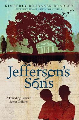 Jefferson's Sons: A Founding Father's Secret Children - Bradley, Kimberly Brubaker