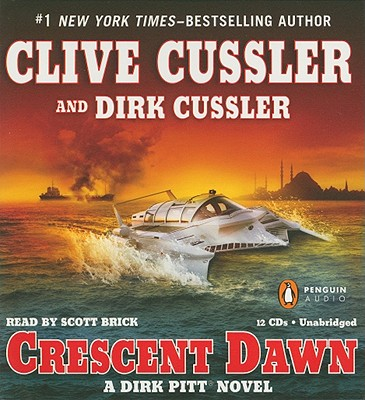 Crescent Dawn - Cussler, Clive, and Cussler, Dirk, and Brick, Scott (Read by)