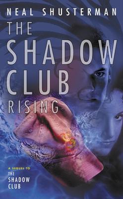 The Shadow Club Rising - Shusterman, Neal