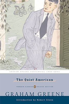 The Quiet American - Greene, Graham, and Stone, Robert (Introduction by)