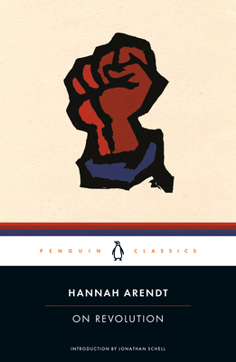 On Revolution - Arendt, Hannah, Professor, and Schell, Jonathan (Introduction by)