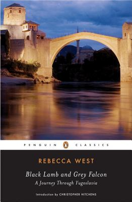 Black Lamb and Grey Falcon: A Journey Through Yugoslavia - West, Rebecca, and Hitchens, Christopher (Introduction by)