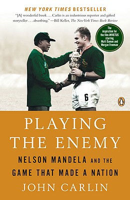 Playing the Enemy: Nelson Mandela and the Game That Made a Nation - Carlin, John
