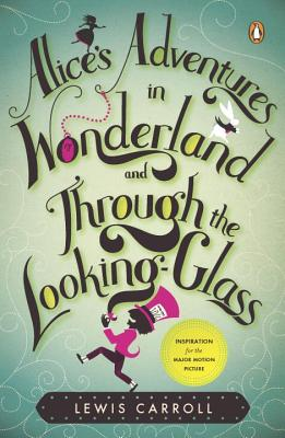 Alice's Adventures in Wonderland and Through the Looking-Glass and What Alice Found There - Carroll, Lewis, and Haughton, Hugh (Editor)