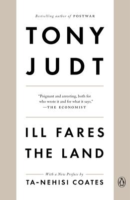 Ill Fares the Land - Judt, Tony
