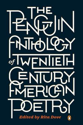 The Penguin Anthology of Twentieth-Century American Poetry - Dove, Rita (Editor)