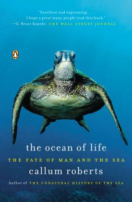 The Ocean of Life: The Fate of Man and the Sea - Roberts, Callum, Dr.