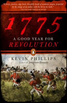 1775: A Good Year for Revolution - Phillips, Kevin
