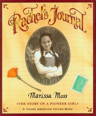 Rachel's Journal: The Story of a Pioneer Girl - Moss, Marissa