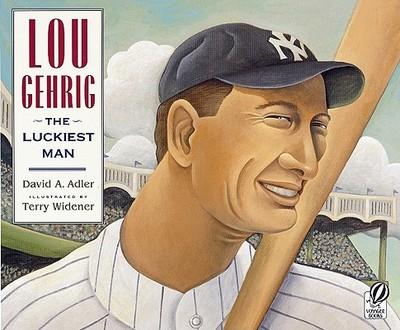 Lou Gehrig: The Luckiest Man - Adler, David A