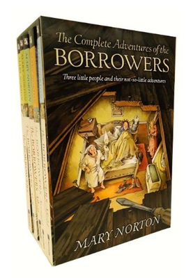 The Complete Adventures of the Borrowers - Norton, Mary