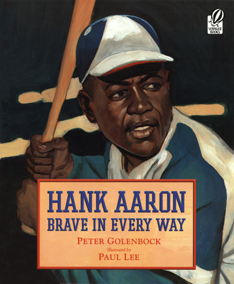 Hank Aaron Brave in Every Way - Golenbock, Peter