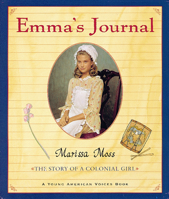Emma's Journal: The Story of a Colonial Girl - Moss, Marissa