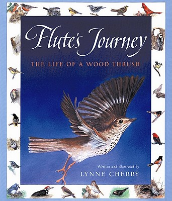 Flute's Journey: The Life of a Wood Thrush - Cherry, Lynne