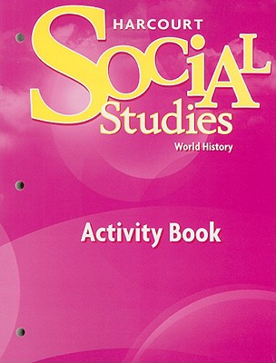 Social Studies World History Activity Book - Harcourt School Publishers (Creator)