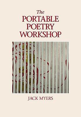 The Portable Poetry Workshop - Myers, Jack Elliott, and Myers, Jack, Professor