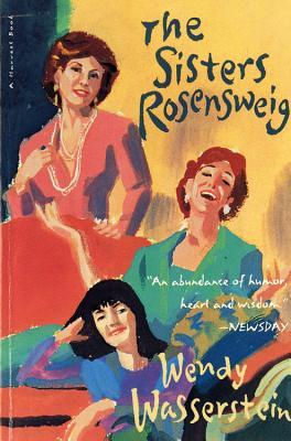 The Sisters Rosensweig - Wasserstein, Wendy