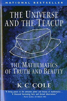 The Universe and the Teacup: The Mathematics of Truth and Beauty - Cole, K C