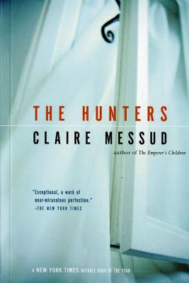 The Hunters - Messud, Claire