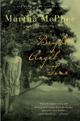 Bright Angel Time - McPhee, Martha