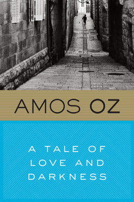 A Tale of Love and Darkness - Oz, Amos, Mr., and de Lange, N R M (Translated by)