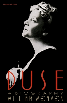 Duse: A Biography - Weaver, William (Preface by)