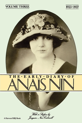 The Early Diaries of Anais Nin, Volume 3 - Nin, Anais, and Nin, and Nin, Anaeis