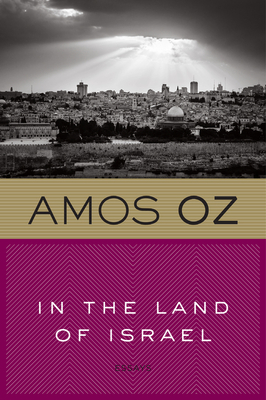 In the Land of Israel - Oz, Amos, Mr., and Goldberger-Bartura, Maurie (Translated by)